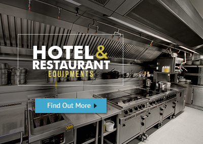 Hospitality- Hotel and Restaurant  Equipment